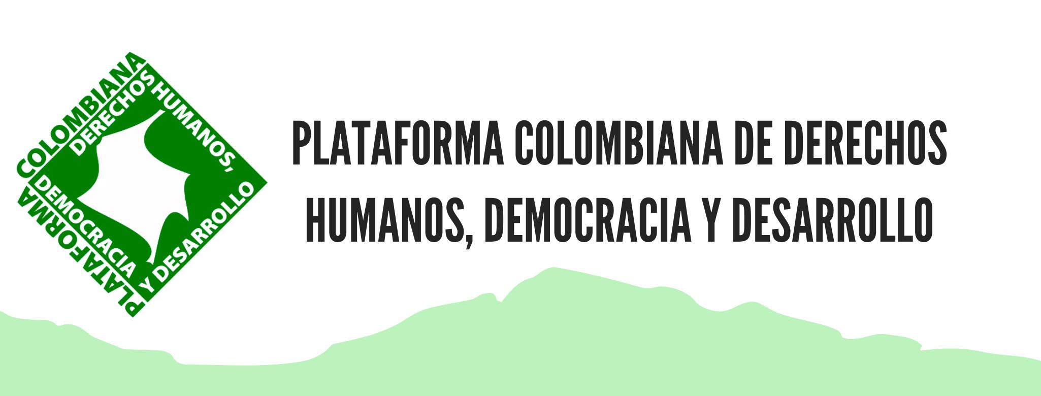 PLATAFORMA COLOMBIANA DE DERECHOS HUMANOS DEMOCRACIA Y DESARROLLO 2