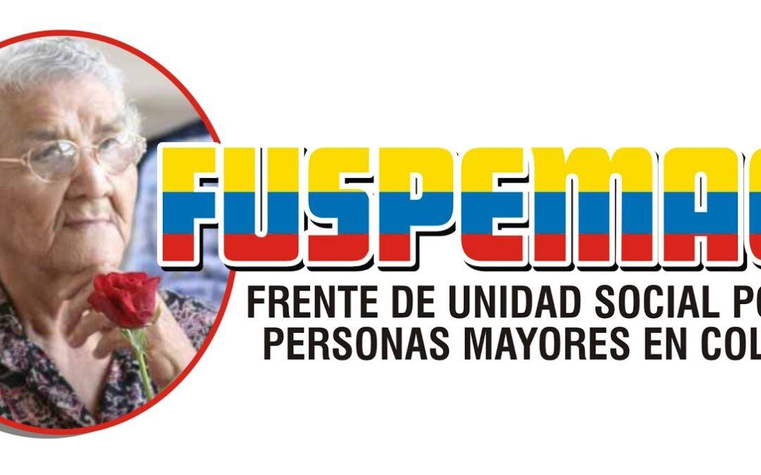 FRENTE DE UNIDAD SOCIAL POR LAS PERSONAS MAYORES EN COLOMBIA – FUSPEMACO