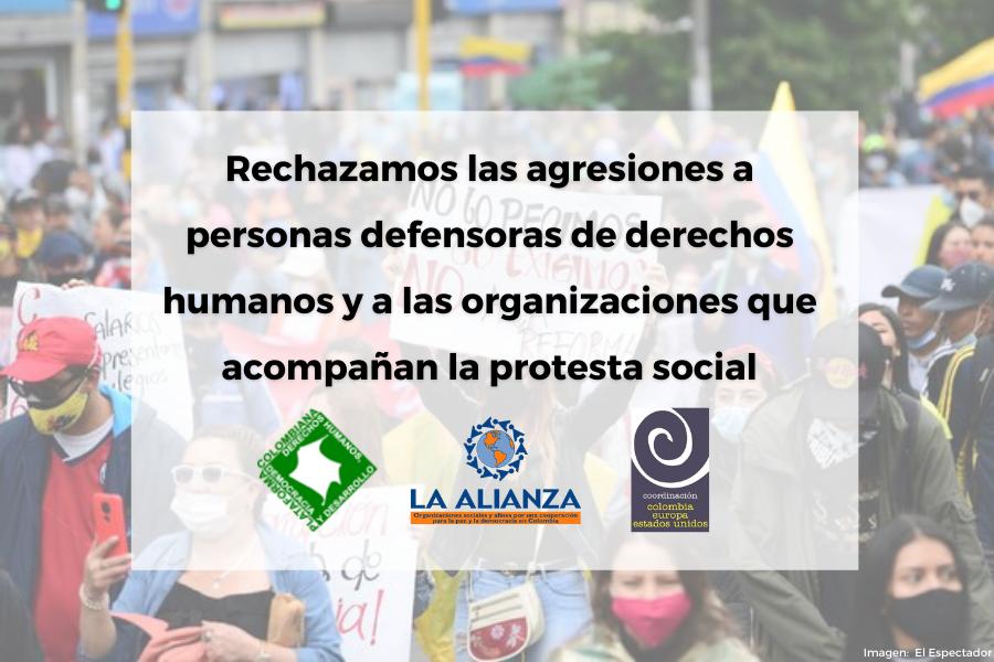 Rechazamos las agresiones a personas defensoras de derechos humanos y a las organizaciones que acompañan la protesta social