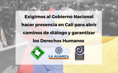 Exigimos al Gobierno Nacional hacer presencia en Cali para abrir caminos de diálogo y garantizar los Derechos Humanos