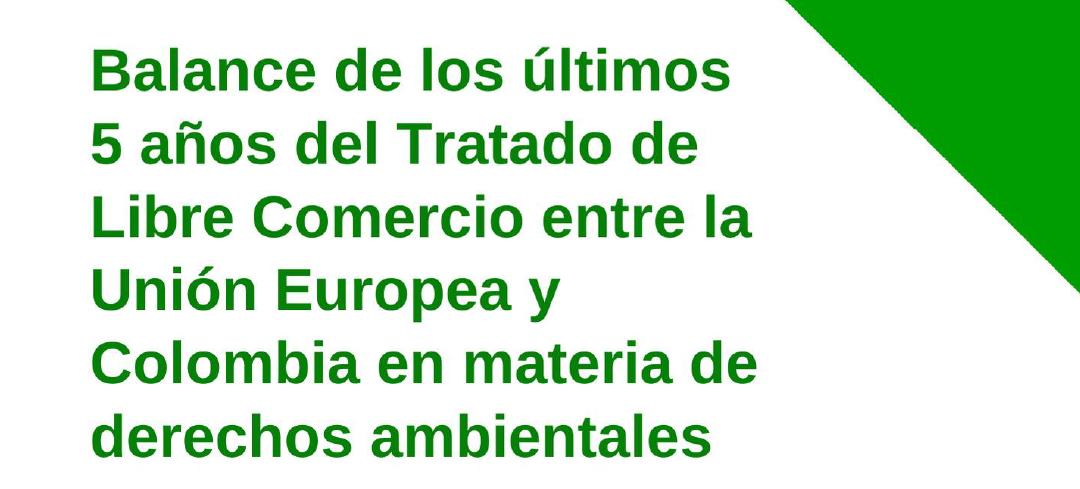 Balance de los últimos cinco años del tratado de libre comercio entre Colombia y la Unión Europea en materia de derechos ambientales