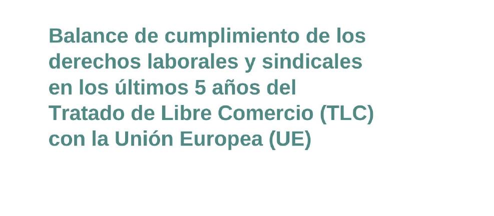 Balance de los últimos cinco años del tratado de libre comercio entre Colombia y la Unión Europea en materia de derechos laborales y sindicales