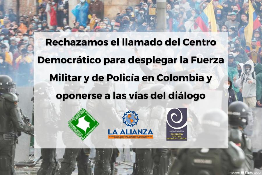Rechazamos el llamado del Centro Democrático para desplegar la Fuerza Militar y de Policía en Colombia y oponerse a las vías del diálogo
