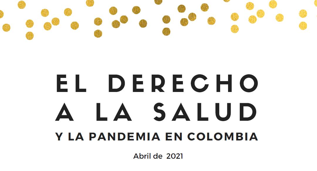 Informe El derecho a la salud y la pandemia en Colombia