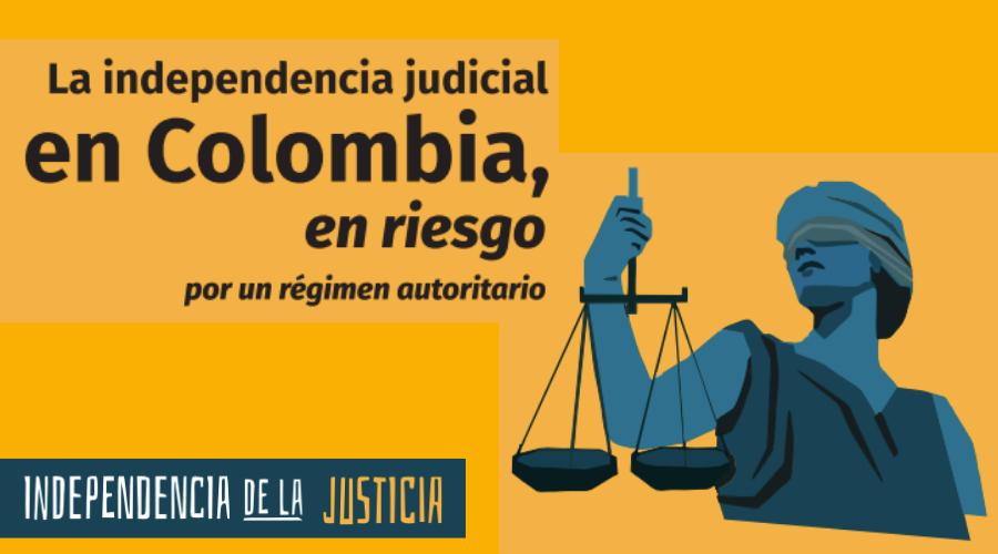 Informe: La independencia judicial en Colombia, en riesgo por un régimen autoritario