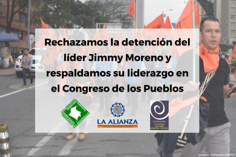 Rechazamos la detención del líder Jimmy Moreno y respaldamos su liderazgo en el Congreso de los Pueblos