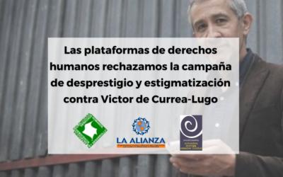 Las plataformas de derechos humanos rechazamos la campaña de desprestigio y estigmatización contra Victor de Currea-Lugo